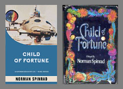 Covers of two editions of Child of Fortune, by Spinrad