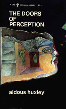The title of the p&hlet is derived from a quote by the visionary poet William Blake because throughout his trip Huxley feels as though his senses have ... & Furthur: For A New Generation of Psychonauts: The Doors of Perception