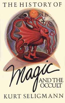 The History of Magic and the Occult, Seligmann, Kurt